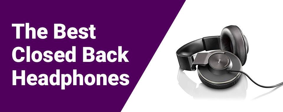 The Best Closed Back Headphones Reviewed by bestdjstuff.com