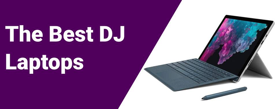Best DJ Laptops Out Now Reviewed