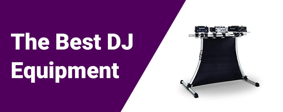 The Best DJ Equipment reviewed