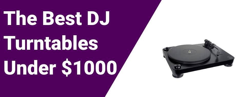 The Best Turntables Under $1000
